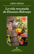 La vida rescatada de Dionisio Ridruejo - Gracia, Jordi
