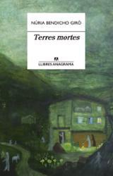 Terres mortes - Bendicho Giró, Núria