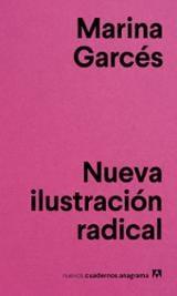 Nueva ilustración radical - Garcés, Marina