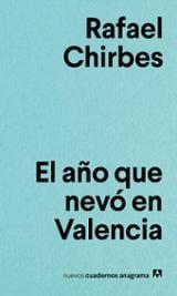 El año que nevó en Valencia - Chirbes, Rafael