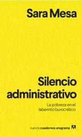 Silencio administrativo. La pobreza en el laberinto burocrático - Mesa, Sara