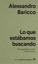 Lo que estábamos buscando - Baricco, Alessandro