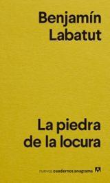 La piedra de la locura - Labatut, Benjamín