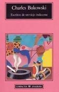 Escritos de un Viejo Indecente - Bukowski, Charles