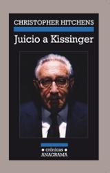 Juicio a Kissinger - Hitchens, Christopher