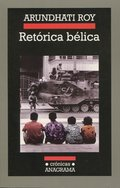 Retórica Bélica - Roy, Arundhati