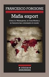 Mafia export. Cómo la ´Ndragheta, la Cosa Nostra y la Camorra han