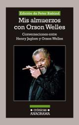 Mis almuerzos con Orson Welles - Biskind, Peter