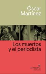 Los muertos y el periodista - Martínez, Oscar