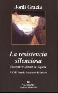 La resistencia silenciosa. Fascismo y cultura en España - Gracia, Jordi
