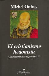 El cristianismo hedonista. Contrahistoria de la filosofía II