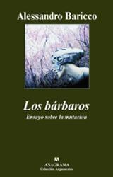 Los bárbaros. Ensayo sobre la mutación