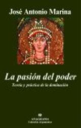 La pasión del poder. teoría y práctica de la dominación