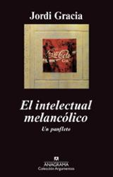 El intelectual melancólico. Un panfleto