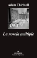 La novela múltiple - Thirlwell, Adam