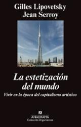 La estetización del mundo. Vivir en la época del capitalismo artí