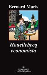 Houllebecq economista - Maris, Bernard