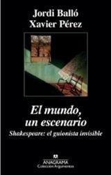 El mundo, un escenario. Shakespeare: el guionista invisible - Balló, Jordi