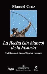 La flecha (sin blanco) de la historia - Cruz, Manuel