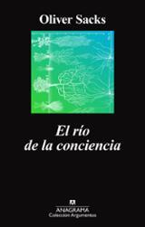 El río de la conciencia - Sacks, Oliver