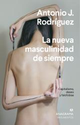 La nueva masculinidad de siempre - Rodríguez, Antonio J.