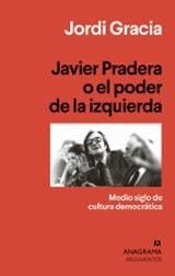 Javier Pradera o el poder de la izquierda - Garcia, Jordi