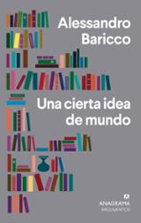 Una cierta idea del mundo - Baricco, Alessandro