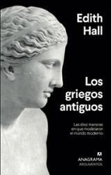 Los griegos antiguos - Hall, Edith