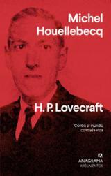 H.P. Lovecraft. Contra el mundo, contra la vida - Houellebecq, Michel