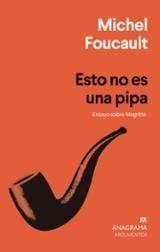 Esto no es una pipa. Ensayo sobre Magritte - Foucault, Michel