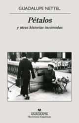Pétalos y otras historias incómodas - Nettel, Guadalupe