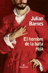 El hombre de la bata roja - Barnes, Julian