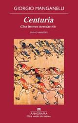 Centuria. Cien breves novelas-río - Manganelli, Giorgio