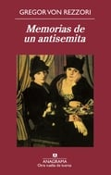 Memorias de un antisemita - Von Rezzori, Gregor