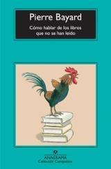 Cómo hablar de los libros que no se han leído - Bayard, Pierre