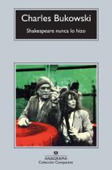 Shakespeare nunca lo hizo - Bukowski, Charles
