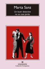 Un buen detective no se casa jamás - Sanz, Marta