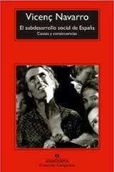 El subdesarrollo social de España - Navarro, Vicenç