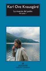 La muerte del padre (Mi lucha, 1) - Knausgard, Karl Ove