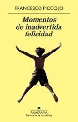 Momentos de inadvertida felicidad - Piccolo, Francesco