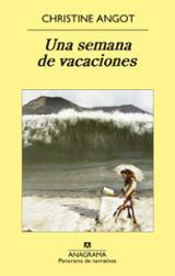 Una semana de vacaciones - Angot, Christine
