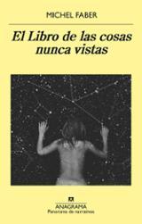 El libro de las cosas nunca vistas - Faber, Michel