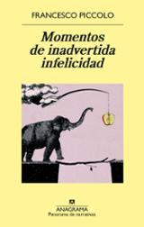 Momentos de inadvertida infelicidad - Piccolo, Francesco