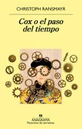 Cox o el paso del tiempo - Ransmayr, Christoph