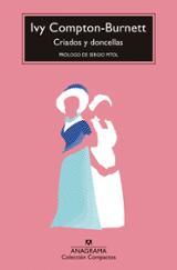 Criados y doncellas - Compton-Burnett, Ivy