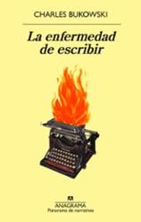 La enfermedad de escribir - Bukowski, Charles