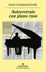 Autorretrato con piano ruso - Wondratschek, Wolf