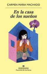 En la casa de los sueños - Machado, Carmen María
