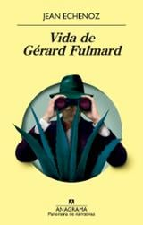 Vida de Gérard Fulmard - Echenoz, Jean