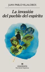 La invasión del pueblo del espíritu - Villalobos, Juan Pablo